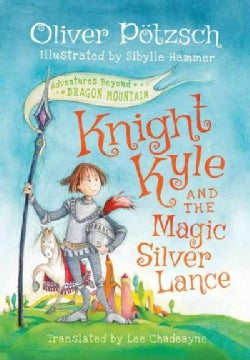 Knight Kyle and the Magic Silver Lance (Hardcover)