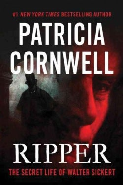 Ripper: The Secret Life of Walter Sickert (Hardcover)