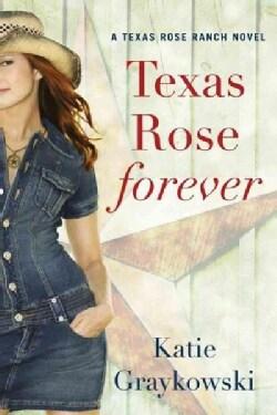 Texas Rose Forever (Paperback)
