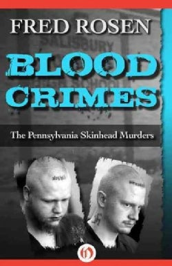 Blood Crimes: The Pennsylvania Skinhead Murders (Paperback)