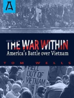 The War Within: America's Battle over Vietnam (Paperback)