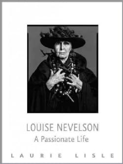 Louise Nevelson: A Passionate Life (Paperback)
