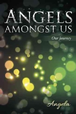 Angels Amongst Us: Our Journey (Paperback)