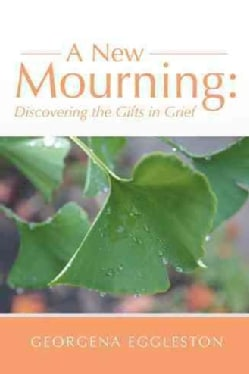 A New Mourning: Discovering the Gifts in Grief (Paperback)