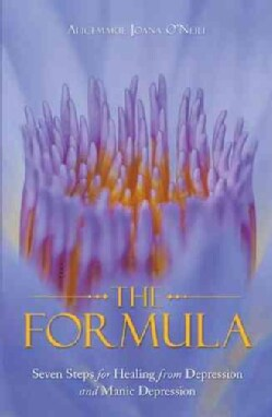 The Formula: Seven Steps for Healing from Depression and Manic Depression (Hardcover)