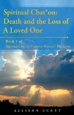 Spiritual Chat on: Death and the Loss of a Loved One (Paperback)