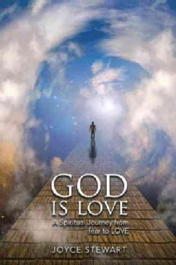 God Is Love: A Spiritual Journey from Fear to Love (Hardcover)