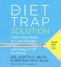 The Diet Trap Solution: Train Your Brain to Lose Weight and Keep It Off for Good (CD-Audio)