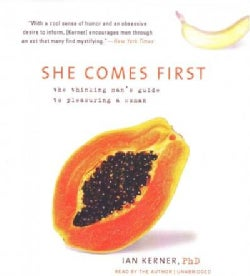She Comes First: The Thinking Man's Guide to Pleasuring a Woman (CD-Audio)