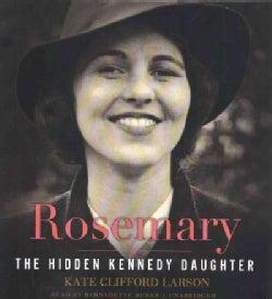 Rosemary: The Hidden Kennedy Daughter (CD-Audio)