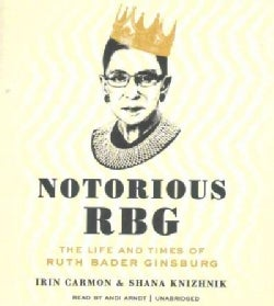 Notorious RBG: The Life and Times of Ruth Bader Ginsburg (CD-Audio)