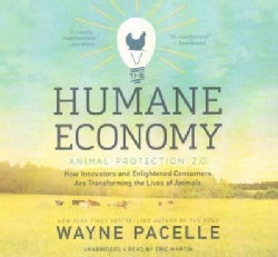 The Humane Economy: Animal Protection 2.0: How Innovators and Enlightened Consumers Are Transforming the Lives of ... (CD-Audio)