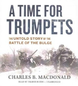 A Time for Trumpets: The Untold Story of the Battle of the Bulge (CD-Audio)