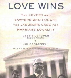 Love Wins: The Lovers and Lawyers Who Fought the Landmark Case for Marriage Equality (CD-Audio)