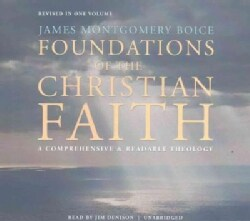 The Foundations of the Christian Faith: A Comprehensive & Readable Theology (CD-Audio)