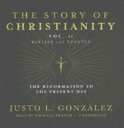 The Story of Christianity: The Reformation to the Present Day (CD-Audio)