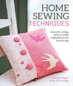 Home Sewing Techniques: Essential Sewing Skills to Make Inspirational Soft Furnishings (Paperback)