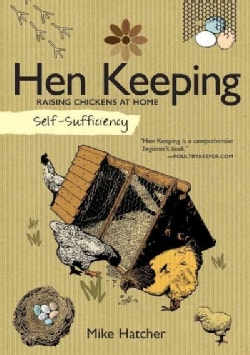 Self-Sufficiency Hen Keeping: Raising Chickens at Home (Paperback)