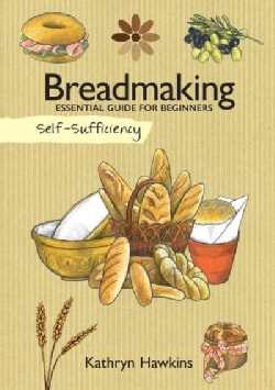 Self-Sufficiency Breadmaking: Essential Guide for Beginners (Paperback)