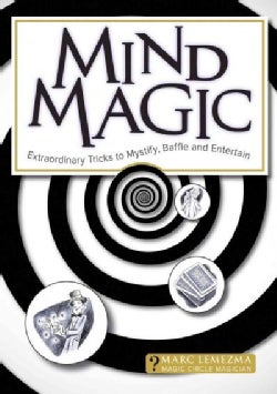 Mind Magic: Extraordinary Paranormal Tricks to Mystify and Entertain (Paperback)