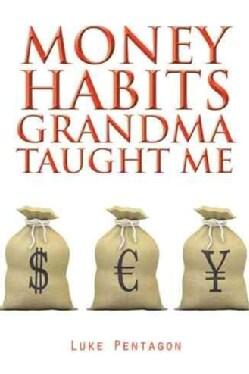 Money Habits Grandma Taught Me (Paperback)