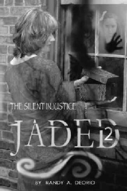 Jaded 2: The Silent Injustice (Hardcover)