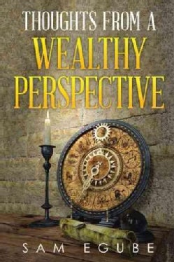Thoughts from a Wealthy Perspective (Paperback)
