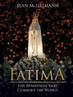 Fatima: The Apparition That Changed the World (Hardcover)