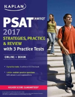 Kaplan Psat / Nmsqt 2017: Strategies, Practice, & Review, With 2 Practice Tests
