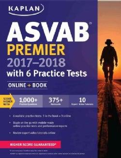 Kaplan Asvab Premier 2017-2018: With 6 Practice Tests