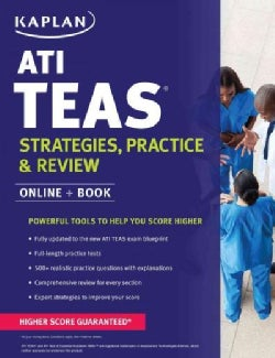 Kaplan ATI TEAS Strategies, Practice & Review with 2 Practice Tests