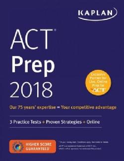 Kaplan ACT Prep 2018 (Paperback)