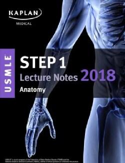 Kaplan USMLE Step 1 Anatomy Lecture Notes 2018 (Paperback)