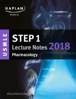 Kaplan USMLE Step 1 Pharmacology Lecture Notes 2018 (Paperback)