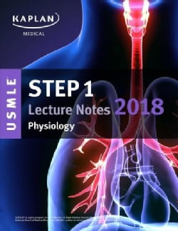 Kaplan USMLE Step 1 Physiology Lecture Notes 2018 (Paperback)