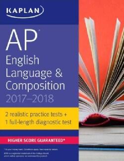 Kaplan AP English Language & Composition 2017-2018 (Paperback)