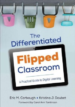 The Differentiated Flipped Classroom: A Practical Guide to Digital Learning (Paperback)