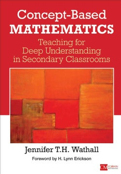 Concept-Based Mathematics: Teaching for Deep Understanding in Secondary Classrooms (Paperback)