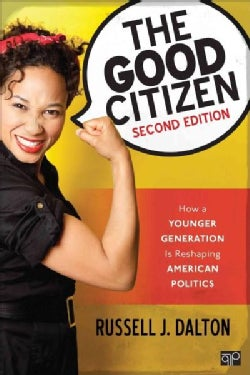 The Good Citizen: How a Younger Generation Is Reshaping American Politics (Paperback)