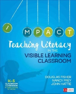 Teaching Literacy in the Visible Learning Classroom Grades K-5: K-5 Classroom Companion