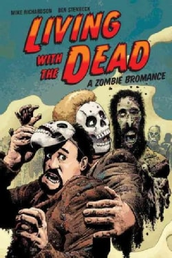Living With the Dead: A Zombie Bromance (Paperback)