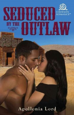 Seduced by the Outlaw (Paperback)