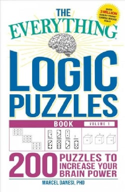 The Everything Logic Puzzles Book: 200 Puzzles to Increase Your Brain Power (Paperback)