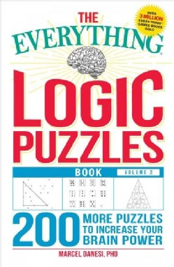 The Everything Book of Logic Puzzles: 200 More Puzzles to Increase Your Brain Power (Paperback)