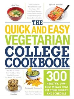The Quick and Easy Vegetarian College Cookbook: 300 Healthy, Low-Cost Meals That Fit Your Budget and Schedule (Paperback)