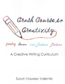 Crash Course in Creativity: A Creative Writing Curriculum (Paperback)