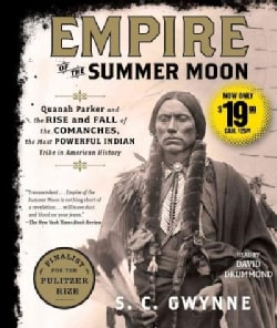Empire of the Summer Moon: Quanah Parker and the Rise and Fall of the Comanches, the Most Powerful Indian Tribe in... (CD-Audio)