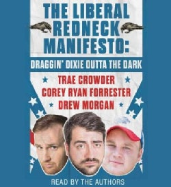 The Liberal Redneck Manifesto: Draggin' Dixie Outta the Dark (CD-Audio)