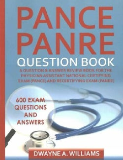 Pance and Panre Question Book: A Question and Answer Review Book for the Physician Assistant National Certifying ... (Paperback)