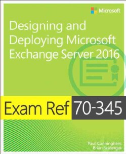 Exam Ref 70-345: Designing and Deploying Microsoft Exchange Server 2016 (Paperback)